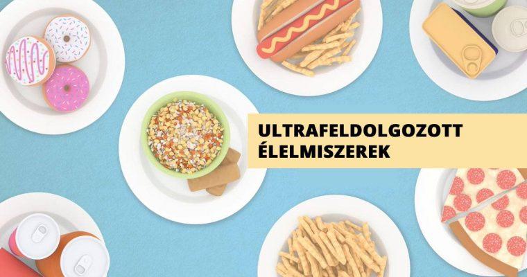 Mennyire károsak az ultrafeldolgozott élelmiszerek?